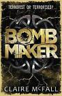Bombmaker by Claire McFall (Paperback, 2014)