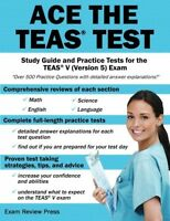 Ace The Teas Test Study Guide And Practice Tests For The Teas V (version 5) on sale