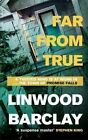 Far From True by Linwood Barclay Paperback Book