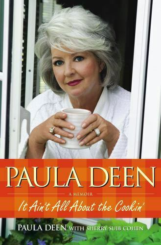 Paula Deen It Ain t All About The Cookin By Sherry Suib Cohen And Paula Deen - $0.99