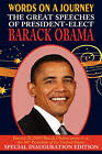 Words on a Journey: The Great Speeches of Barack Obama by President Barack Hussein Obama (Hardback, 2008)