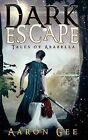 Dark Escape: Tales of Arabella by Aaron Gee (Hardback, 2013)