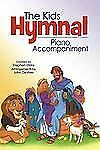 The Kids Hymnal, Piano Accompaniment Book
