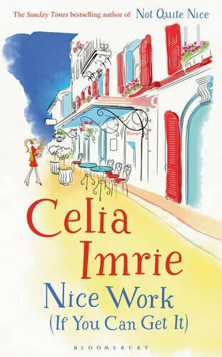 Nice Work (If You Can Get it),Celia Imrie- 9781408876916