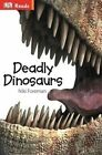 Deadly Dinosaurs by Niki Foreman (Hardback, 2014)