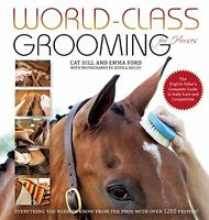 World-class Grooming For Horses: The English Rider`s Complete Guide To Daily Car on Sale