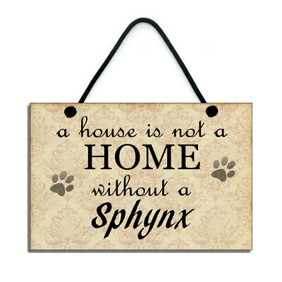 A House Is Not A Home Without A Sphynx Cat Gift Handmade Cat Sign Cat Plaque 093