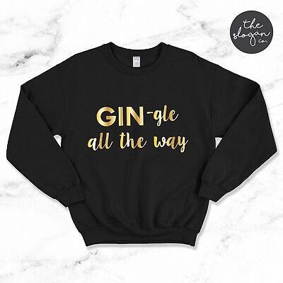 Adults Gin-gle All The Way SweatshirtGin LoverChristmas JumperXmas Gift