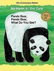 Panda Bear, Panda Bear, What Do You See? 10th Anniversary Edition by Bill Martin (Hardback, 2013)