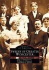 Swedes of Greater Worcester by Philip C Becker, Eric J Salomonsson, William O Hultgren (Paperback / softback, 2002)