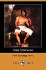 Male Continence (Dodo Press) by John Humphrey Noyes (Paperback / softback, 2009)