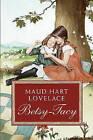 Betsy-Tacy by Maud Hart Lovelace (Hardback, 2007)