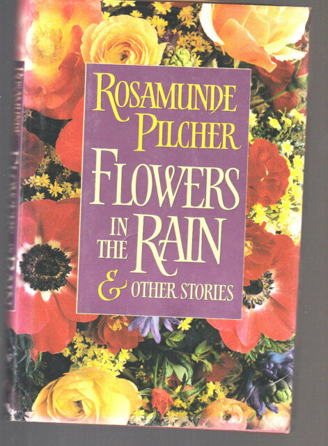 Flowers in the Rain Other Stories by Rosamunde Pilcher Hardcover first edition
