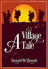 A Village Tale by Donald McDonald (Paperback, 2015)