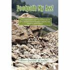 Footpath My Ass 9781441565341 by Theresa Croteau Hardcover