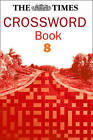 Times Cryptic Crossword Book 8: 80 of the world's most famous crossword puzzles by The Times Mind Games (Paperback, 2004)