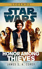 Star Wars: Empire and Rebellion: Honor Among Thieves by James S. A. Corey (Paperback, 2015)