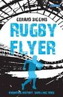 Rugby Flyer: Haunting History, Thrilling Tries by Gerard Siggins (Paperback, 2016)