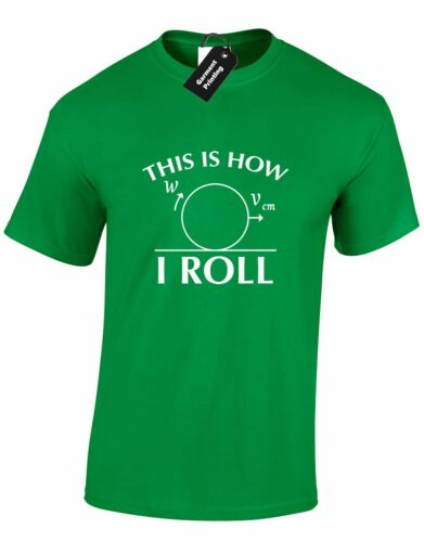 THIS IS HOW I ROLL NEW MENS T SHIRT AMUSING NOVELTY BIG BANG CASUAL TOP S-XXXL