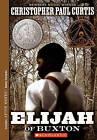 Elijah of Buxton by Christopher Paul Curtis (Hardback, 2009)