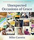 Unexpected Occasions of Grace by Mike Carotta (Paperback, 2016)