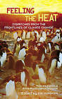 Feeling the Heat: Dispatches from the Frontlines of Climate Change. by Taylor & Francis Ltd (Paperback, 2004)