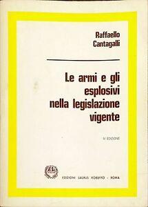 LE-ARMI-E-GLI-ESPLOSIVI-NELLA-LEGISLAZIONE-VIGENTE-RAFFAELLO-CANTAGALLI-1986