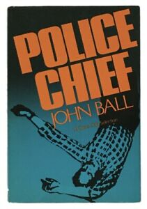 John Ball: Police Chief SIGNED (INSCRIBED) FIRST EDITION