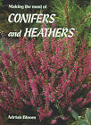 Making the Most of Conifers and Heathers by Adrian Bloom (Paperback, 1989)