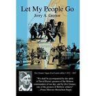 Let My People Go Jerry a Grunor iUniverse Hardback 9780595674169