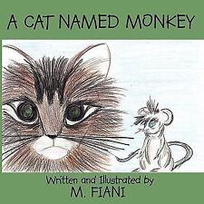 A Cat Named Monkey by M. Fiani (2008, Paperback)