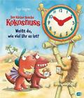 Der kleine Drache Kokosnuss - Weißt du, wie viel Uhr es ist? von Ingo Siegner (2018, Gebundene Ausgabe)