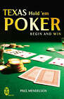 Texas Hold 'Em Poker: Begin and Win by Paul Mendelson (Paperback, 2005)