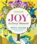 Joy in Every Moment by Tzivia Gover (Paperback, 2015)