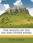 NEW The wolves of the sea and other poems by Herbert Bashford