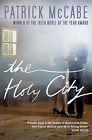 The Holy City by Patrick McCabe (Paperback, 2010)