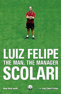 1 of 1 - Luiz Felipe Scolari: The Man, the Manager, Jose Carlos Freitas, Excellent Book