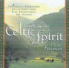 Kindling the Celtic Spirit: Ancient Traditions to Illumine Your Life Through the Seasons by Mara Freeman (Hardback, 2001)