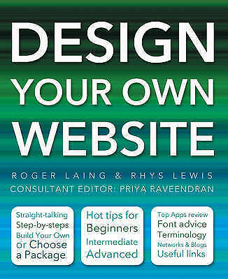 1 of 1 - Design Your Own Website by Roger Laing, Rhys Lewis (Paperback, 2010)