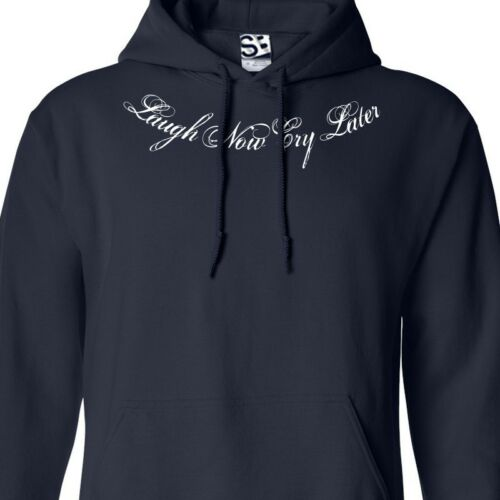 Hooded Lowrider Collarbone Tattoo Jumper Sweatshirt Laugh Now Cry Later HOODIE