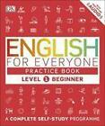 English for Everyone - Level 1 Beginner: Practice Book von DK (2016, Taschenbuch)