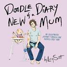 Doodle Diary of a New Mom by Lucy Scott (Hardback, 2015)