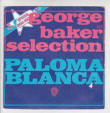"GEORGE BAKER SELECTION Vinyl 45T 7"" PALOMA BLANCA Special Disc-Jockey WB 16541"