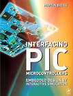 Interfacing PIC Microcontrollers: Embedded Design by Interactive Simulation by Martin Bates (Paperback, 2006)