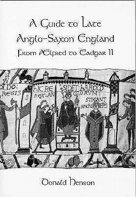 1 of 1 - A GUIDE TO LATE ANGLO-SAXON ENGLAND: FROM AELFRED TO EADGAR II, 871-1074 AD., He