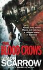 The Blood Crows by Simon Scarrow 9780755399659 Paperback 2014