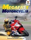 Megafast Motorcycles by John Farndon (Hardback, 2016)