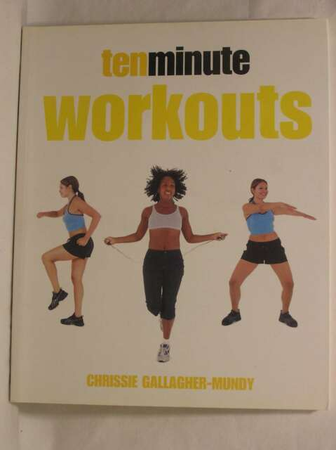 Ten Minute Workouts (10 Minute Series), Chrissie Gallagher-Mundy, Excellent Book