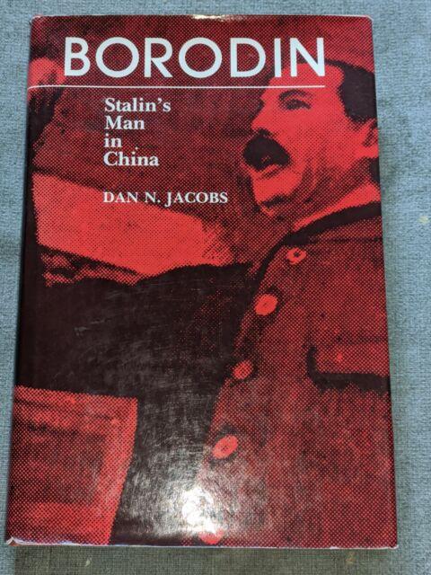 Borodin: Stalin's Man in China by Jacobs, Dan (Hardcover) DJ