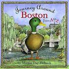 Journey Around Boston from A to Z by Martha Day Zschock (Hardback, 2001)